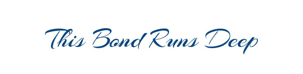 Bond-Runs-Deep